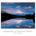Morning At Mt. Hood Print by Peter Marbach
